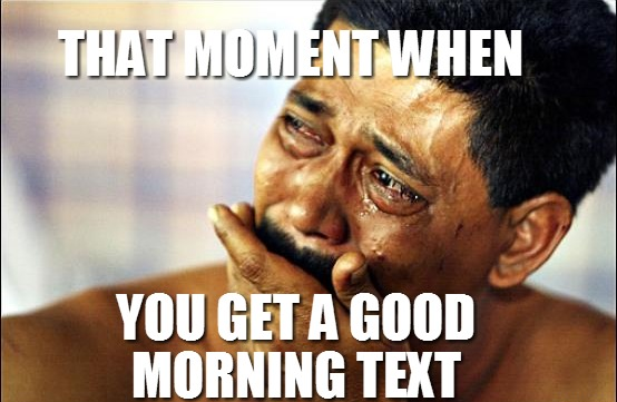 Good Morning I M Up Meme : Viralands memes that can inspire you to wake up early in